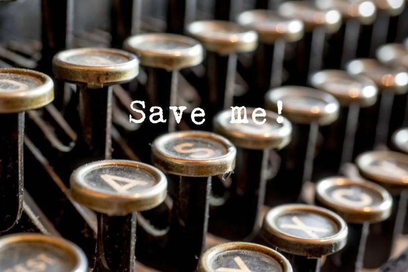 typewriter-585000_1920-save-me